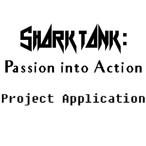 Shark Tank: Passion into Action